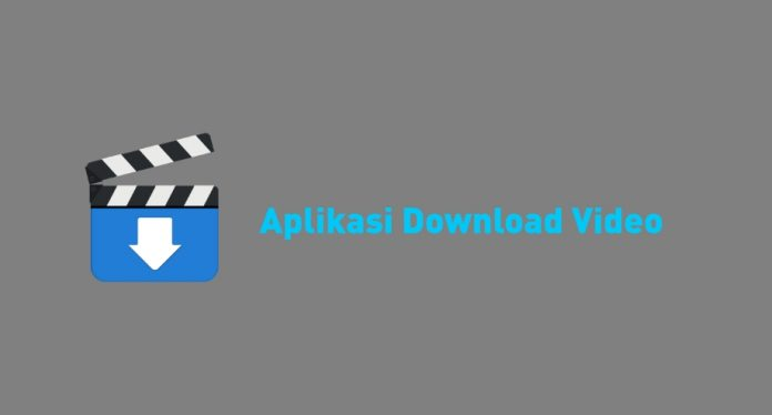 aplikasi download video 2019