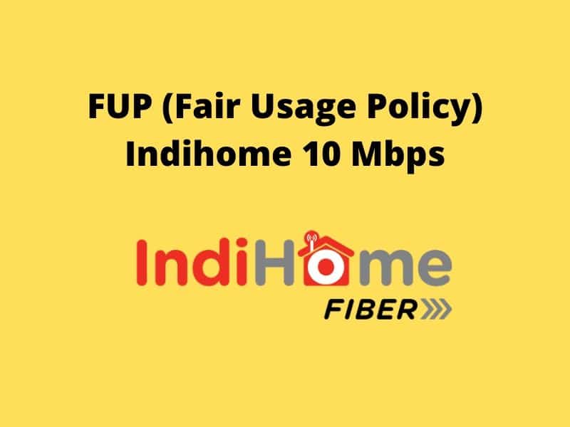 FUP-Fair-Usage-Policy-Indihome-10-Mbps