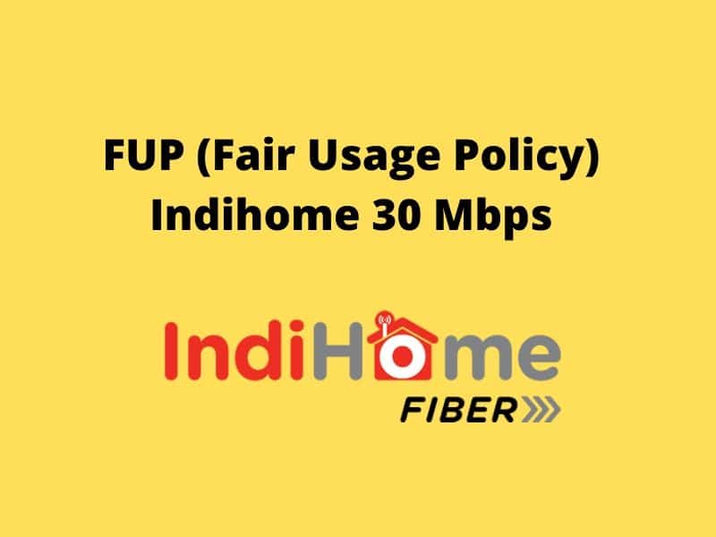 FUP-Fair-Usage-Policy-Indihome-30-Mbps